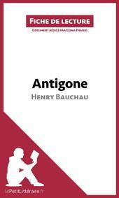 Antigone d'Henry Bauchau (Fiche de lecture): Résumé complet et analyse détaillée de l'oeuvre