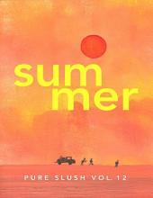 Summer Pure Slush: Volume 12
