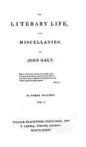 The literary life and miscellanies of John Galt: Volume 1