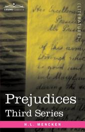 Prejudices: Third Series