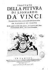 Trattato della pittura di Lionardo da Vinci, nouamente dato in luce, con la vita dell'istesso autore, scritta da Rafaelle Du Fresne. Si sono giunti i tre libri della pittura, & il trattato della statua di Leon Battista Alberti, con la vita del medesimo