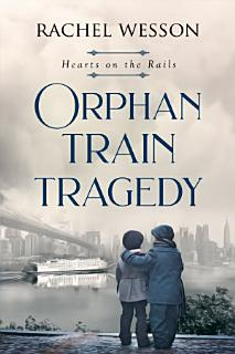 Orphan Train Tragedy Book