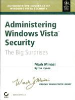 ADMINISTERING WINDOWS VISTA SECURITY THE BIG SURPRISES PDF