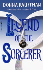 Legend of the Sorcerer: A Novel
