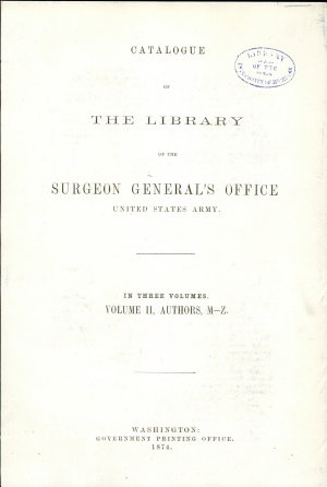 Catalogue of the Library of the Surgeon General s Office  United States Army     PDF
