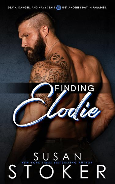 Download Finding Elodie  A Navy SEAL Military Romantic Suspense Book