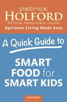 A Quick Guide to Smart Food for Smart Kids PDF