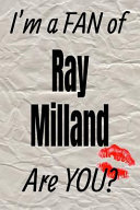 I m a Fan of Ray Milland Are You  Creative Writing Lined Journal PDF