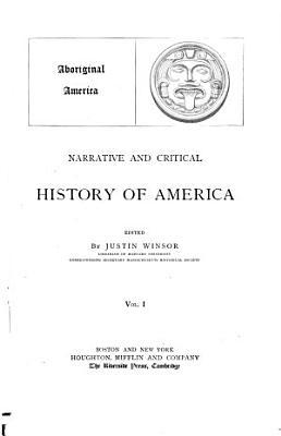 Narrative and Critical History of America  Aboriginal America   c1889 PDF