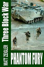 Three Block War: Phantom Fury