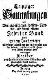 Leipziger Sammlungen von Wirthschafftlichen, Policey- Cammer- und Finantz-Sachen: Band 10
