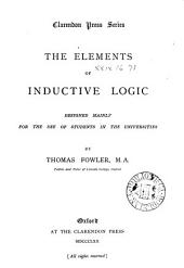 The Elements of Inductive Logic: Designed Mainly for the Use of Students in the Universities
