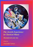 The Jewish Experience in Classical Music PDF