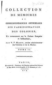 Collection de mémoires et correspondances officielles sur l'administration des colonies, et notamment sur la Guiane française et hollandaise: Volume2