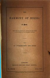 The Harmony of Birds: A Poem from the Only Known Copy, Printed by John Wight in the Middle of the Sixteenth Century : with an Introduction and Notes, Volume 7