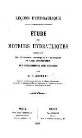 Leçons d'hydraulique. Études des moteurs hydrauliques, etc