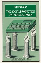Social Production of Technical Work: The Case of British Engineers
