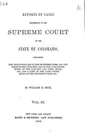 Reports of Cases Determined in the Supreme Court of the State of Colorado: Volume 16