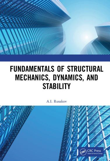 Fundamentals of Structural Mechanics  Dynamics  and Stability PDF