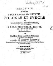 Memoriale Nomine Regis Poloniae et Sueciae ad ... S. R. Imperii Electores ... directum