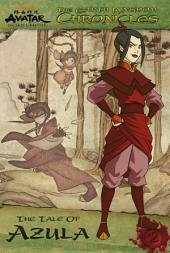 The Earth Kingdom Chronicles: The Tale of Azula (Avatar: The Last Airbender)