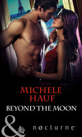 Beyond the Moon  Mills   Boon Nocturne   In the Company of Vampires  Book 3  PDF