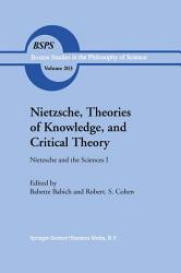 Nietzsche Theories Of Knowledge And Critical Theory Book PDF