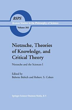 Nietzsche  Theories of Knowledge  and Critical Theory PDF