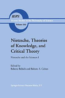 Nietzsche  Theories of Knowledge  and Critical Theory Book
