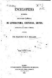 Enciclopedia moderna: diccionario universal de literatura, ciencias, artes, agricultura, industria y comercio, Volumen 21