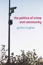 The Politics of Crime and Community PDF