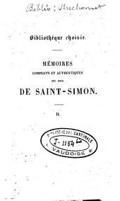Mémoires complets et authentiques du duc de Saint-Simon, sur le siècle de Louis XIV et la Régence: Volume2