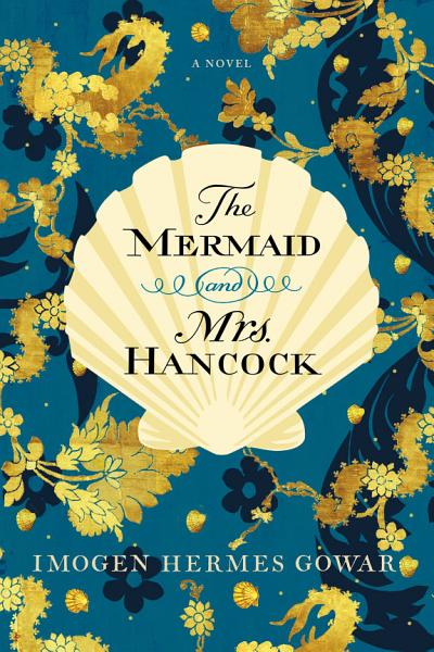 Download The Mermaid and Mrs  Hancock Book