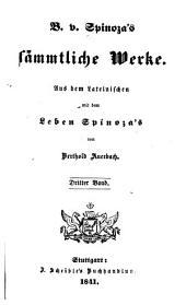 Sämmtliche Werke: Aus dem Lateinischen mit dem Leben Spinozaś, Band 3