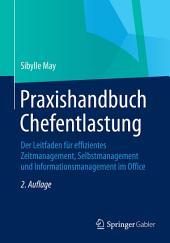 Praxishandbuch Chefentlastung: Der Leitfaden für effizientes Zeitmanagement, Selbstmanagement und Informationsmanagement im Office, Ausgabe 2