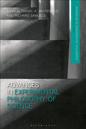 Advances in Experimental Philosophy of Science PDF