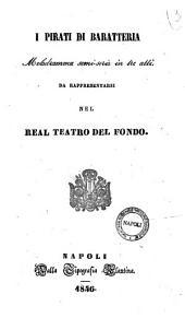 I pirati di Baratteria melodramma semi-serio in tre atti [la poesia è del fu sig. Andrea Passaro ...