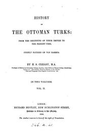 History of the Ottoman Turks: From the Beginning of Their Empire to the Present Time. Chiefly Founded on Von Hammer, Volume 2