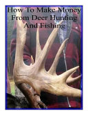 How to Make Money from Deer Hunting and Fishing