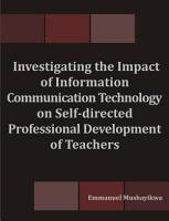 Investigating the Impact of Information Communication Technology on Self directed Professional Development of Teachers PDF
