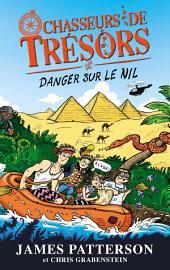 Chasseurs de Trésors - Tome 2 - Danger sur le Nil