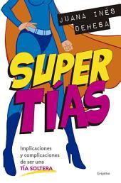 Supertías: Implicaciones y complicaciones de ser una tía soltera