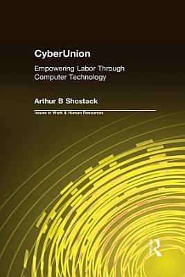 CyberUnion  Empowering Labor Through Computer Technology