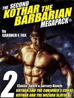 The Second Kothar the Barbarian MEGAPACK    2 Sword and Sorcery Novels PDF