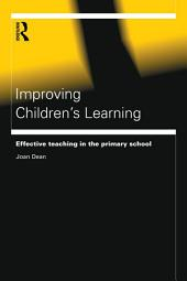 Improving Children's Learning: Effective Teaching in the Primary School