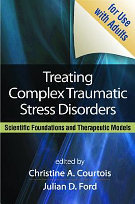 Treating Complex Traumatic Stress Disorders  Adults  PDF
