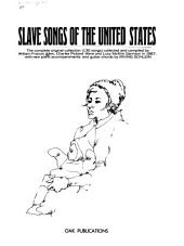 Slave Songs of the United States: The Complete Original Collection (136 Songs)