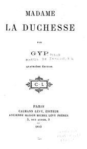 Madame la duchesse,
