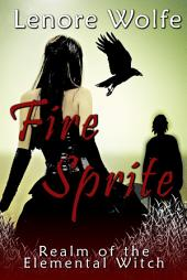 Fire Sprite (Realm of the Elemental Witch, Book 1)