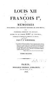 Louis XII et François Ier ou mémoires pour servir à une nouvelle histoire de leur règne ...